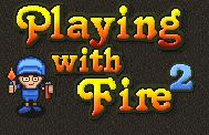 "Spēle ""Playing With Fire 2"""